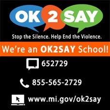 To report an issue: Text 652729, Call 855-565-2729 or visit www.mi.gov/ok2say